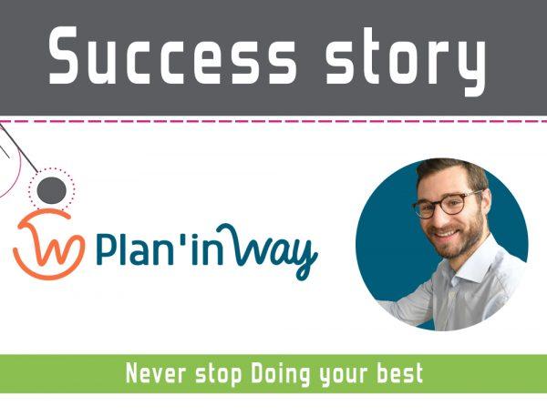 Venez découvrir la success story de notre client plan'in way